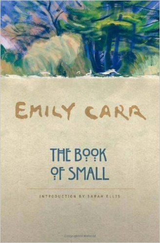 Book of Small, The: Emily Carr, Sarah Ellis: 9781553650553: Books - Amazon.ca