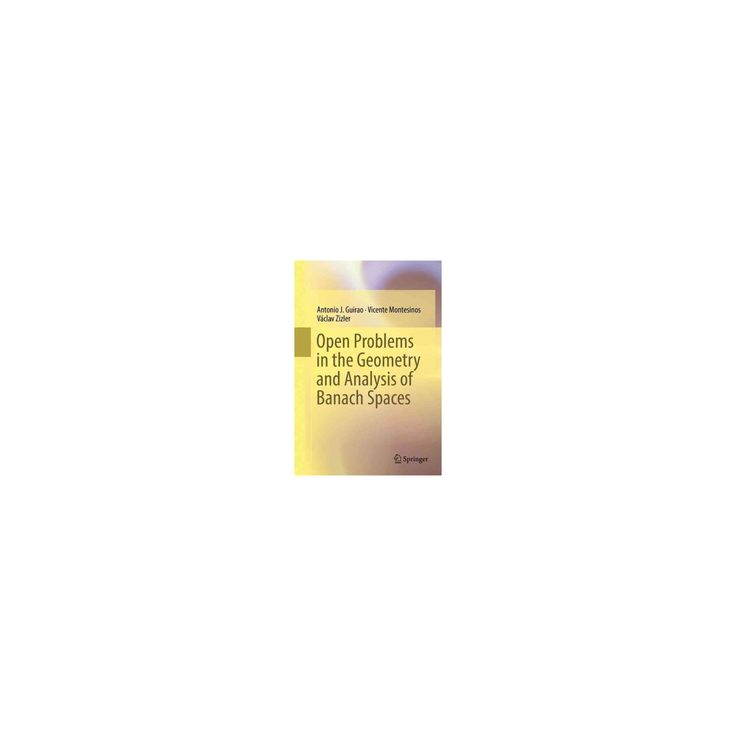 Open Problems in the Geometry and Analysis of Banach Spaces (Hardcover) (Antonio J. Guirao)