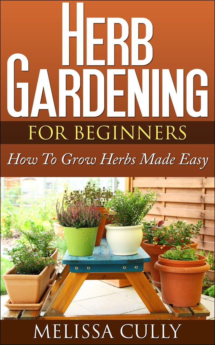 Herb Gardening For Beginners Planting An Herb Garden Made