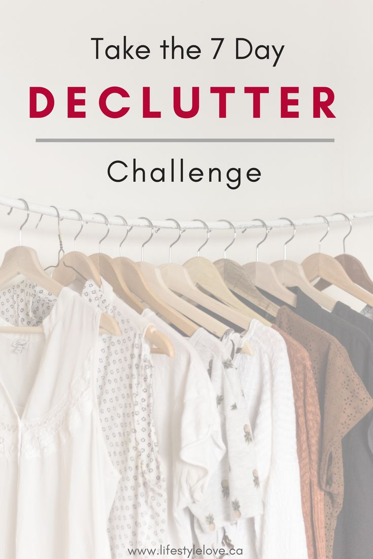 EASY 7 Day De-Clutter Challenge! Start the year off right and get organized! Simple solutions for 7 different areas of your home. Start to live a minimalist lifestyle and organize your home and life. #organization #declutter #newyearsresolution #minimal #minimalist www.lifestylelove.ca