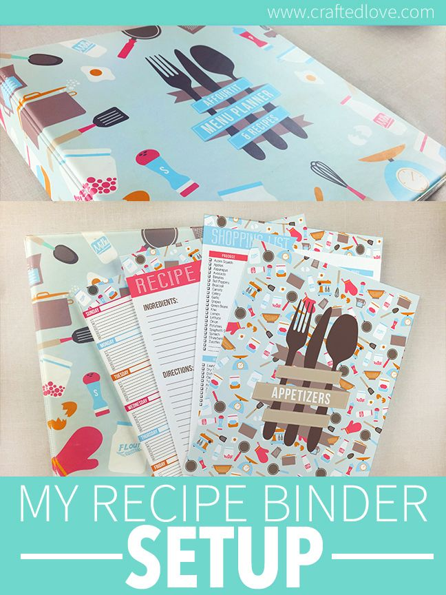 My Recipe Binder Organization... Get your own personalized recipe binder and inserts from Crafted Love.