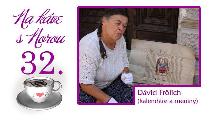 Na kávičke s Norou 32 - Dávid Frölich (kalendáre a meniny)