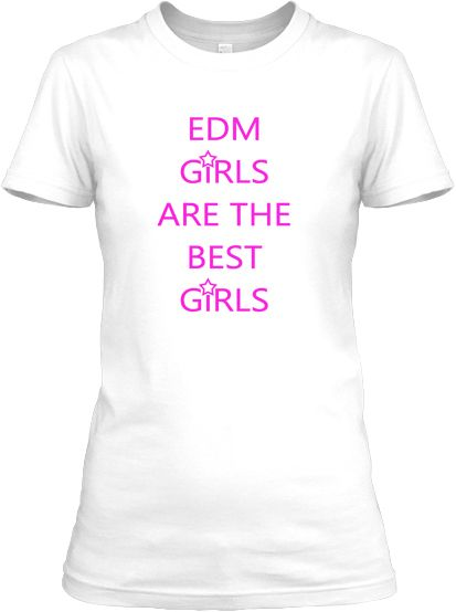 "Is this true ladies? ""EDM Girls Are The Best Girls"" 