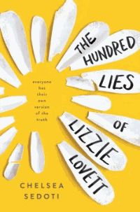 The Hundred Lies of Lizzie Lovett -  When popular Lizzie Lovett goes missing, seventeen-year-old Hawthorne, a lonely misfit, finds herself becoming obsessed with solving the mystery.
