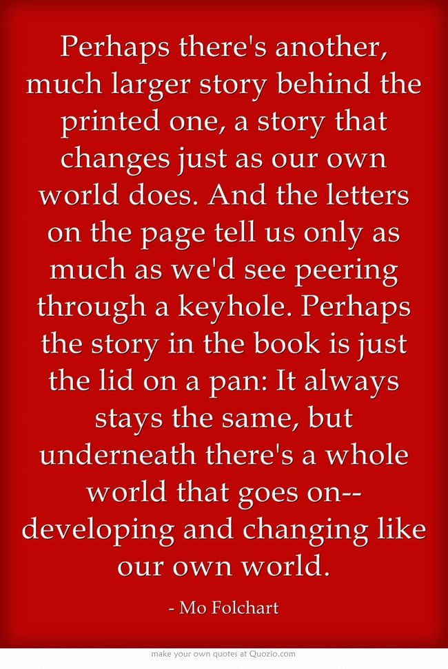 | Mo Folchart Quote from Inkheart by Cornelia Funke: Another much larger story behind the printed one.. |