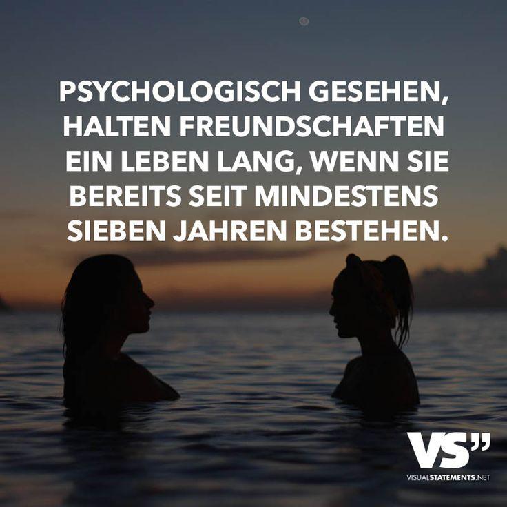 Psychologisch gesehen, halten Freundschaften ein Leben lang, wenn sie bereits seit mindestens sieben Jahren bestehen.