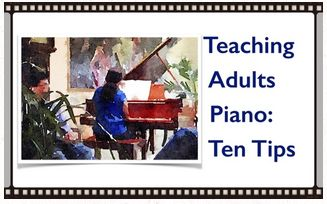 Great tips for teaching Piano to adults.