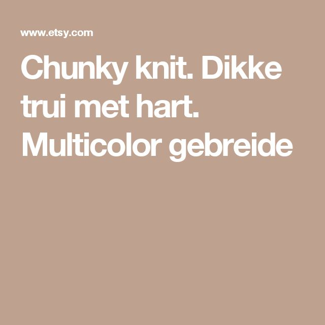 Chunky knit. Dikke trui  met hart. Multicolor gebreide