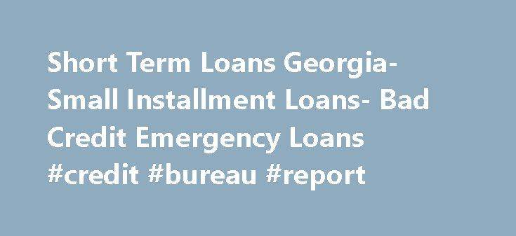Short Term Loans Georgia- Small Installment Loans- Bad Credit Emergency Loans #credit #bureau #report http://credit.remmont.com/short-term-loans-georgia-small-installment-loans-bad-credit-emergency-loans-credit-bureau-report/  #bad credit loan # Welcome to Short Term Loans Georgia Welcome to Short Term Loans Georgia! Any US citizen residing Read More...The post Short Term Loans Georgia- Small Installment Loans- Bad Credit Emergency Loans #credit #bureau #report appeared first on Credit.