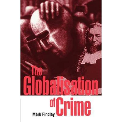 The Globalisation of Crime On a contracting world stage, crime is a major player in globalization and is as much a feature of the emergent globalized culture as are other forms of consumerism. The Globalization of Crime charts crime's evolution. It analyses how globalization has enhanced material crime relationships such that they must be understood on the same terms as any other significant market force. Crime is as much a force for globalization as globalization is a force for crime.