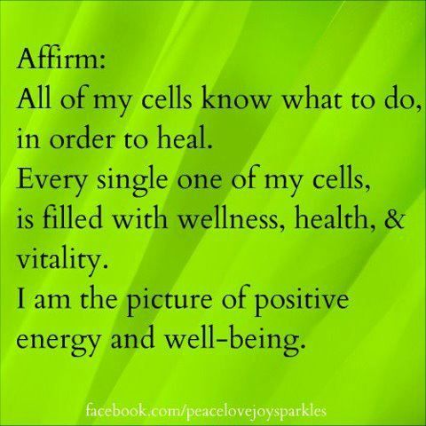 *My Body is healing well, Thank you, Thank you, Thank you*. Positive thoughts bring Healing