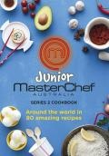 Junior MasterChef : Around the World in 80 Amazing Recipes - MasterChef