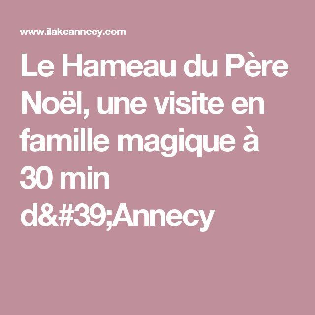 Le Hameau du Père Noël, une visite en famille magique à 30 min d'Annecy