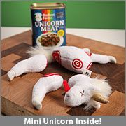 "@Christy McLean The dead unicorn inside.  ""Okay, for real: you can't eat this. It's a dismembered stuffed unicorn in a can.  The bottom of the tin is easily removable to gain access to the mini dead unicorn inside. No can opener needed!"""