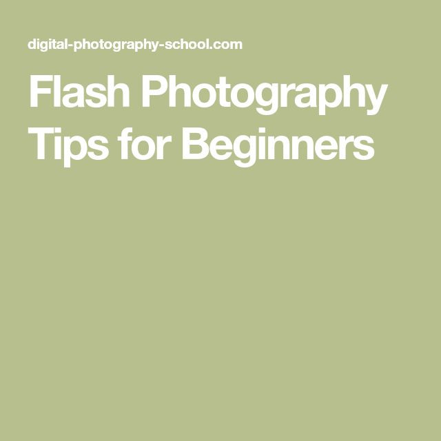 Flash Photography Tips for Beginners