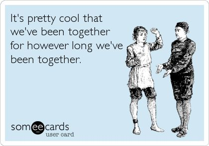 OMG, so true for my hubby & me.  Do we count the first year in which we dated others?  When we got serious?  Depends on the point I'm trying to make, usually.