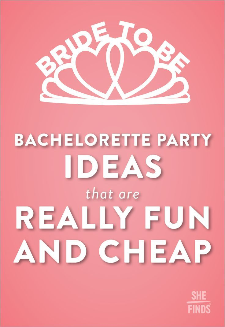 Bachelorette party ideas that are really fun and cheap for Fun bachelorette party destinations