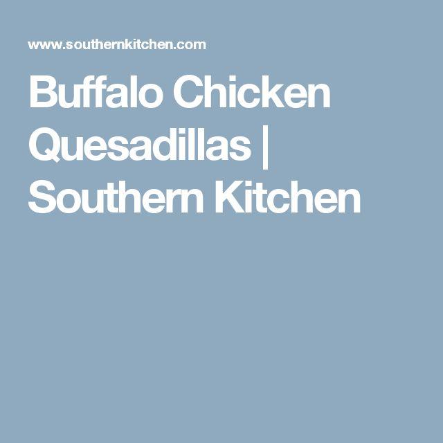 Buffalo Chicken Quesadillas   Southern Kitchen