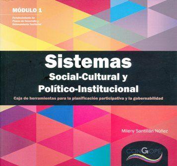 Sistemas social-cultural y político-institucional: caja de herramientas para la planificación participativa y la gobernabilidad (PRINT) REQUEST/SOLICITAR:  http://biblioteca.cepal.org/record=b1253628~S0*spi
