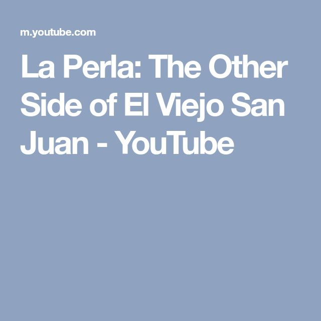La Perla: The Other Side of El Viejo San Juan - YouTube