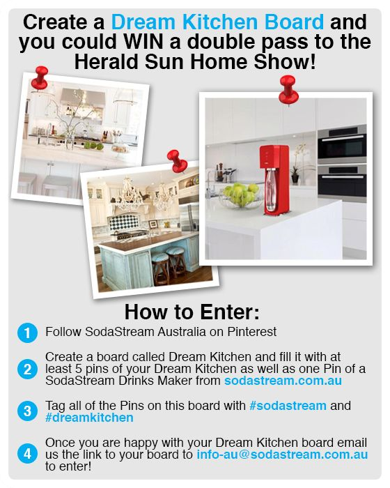 Competition ends Thursday August 8th 2013 at 11.59pm. Email Dream Kitchen Board link to info-au@sodastream.com.au. Entries will be judged on their creativity and winners will be notified within 7 days of comp end. Good luck and happy Pinning! #sodastream #dreamkitchen