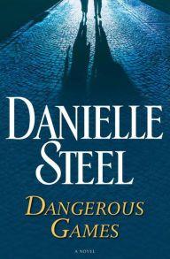 Title: Dangerous Games: A Novel, Author: Danielle Steel