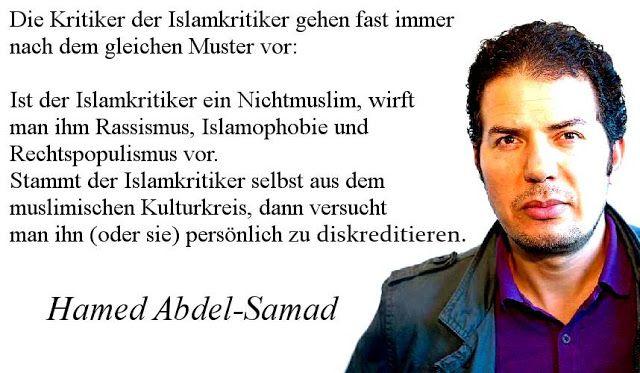 #Islamaufklärung Die Kritiker der Islamkritiker gehen fast immer nach dem gleichen Muster vor: Ist der Islamkritiker ein Nichtmuslim, wirft man ihm Rassismus, Islamophobie und Rechtspopulismus vor. Stammt der Islamkritiker selbst aus dem muslimischen Kulturkreis, dann versucht man ihn (oder sie) persönlich zu diskreditieren. — #Hamed_Abdel_Samad (deutsch-ägyptischer Politologe und Autor)