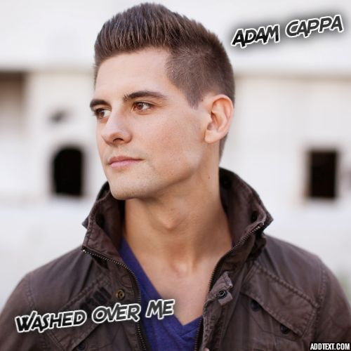 Adam Cappa - Washed Over Me - YouTube