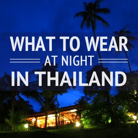 Do you prefer to dress up or down at night? Whether you're headed to Thailand's city or beach destinations, if you routinely dress to the nines at night and love nothing but – we'll help you adjust Fancy Friday to Thailand's culture and climate. If you're a casual creature who can't be parted from your...Read More »