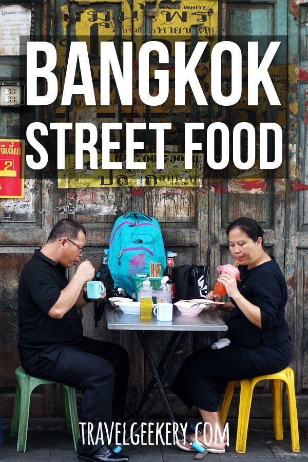Street Food In Bangkok The Best Thai Cuisine Travelgeekery Bangkok Food Foodie Travel Street Food