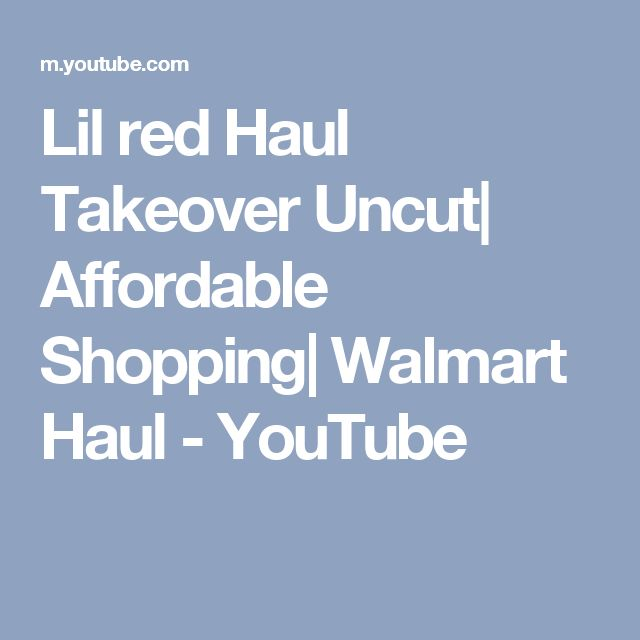 Lil red Haul Takeover Uncut| Affordable Shopping| Walmart Haul - YouTube
