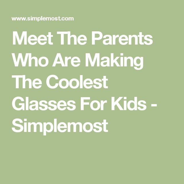 Meet The Parents Who Are Making The Coolest Glasses For Kids - Simplemost