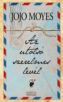 Jojo Moyes: Az utolsó szerelmes levél