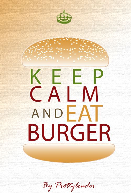 Keep calm and eat burger bu Prettylouder