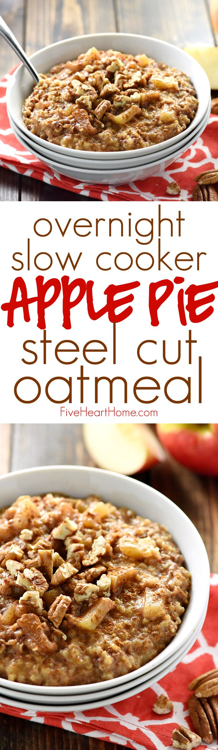 Apple Pie Overnight Steel Cut Oatmeal ~ loaded with steel cut oats and apple cinnamon goodness, this recipe is easy to throw in the slow cooker before bed for an effortless breakfast the next day. And with a special, no-stirring-required trick, you won't have to worry about burnt edges in the morning! | FiveHeartHome.com