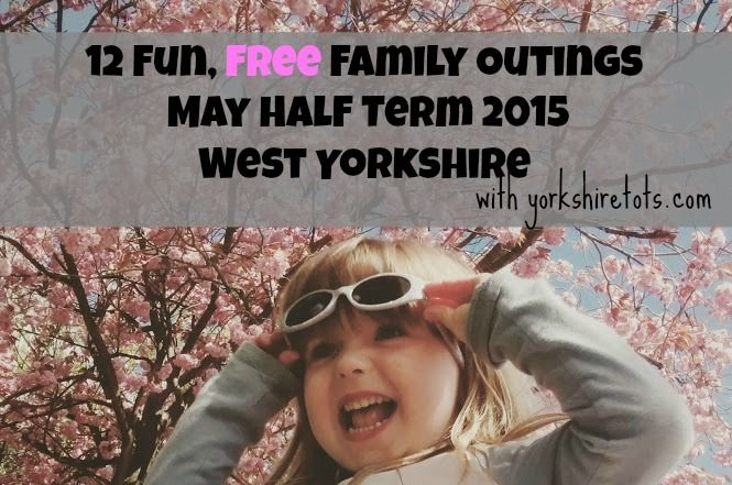 may half term 2015 west yorkshire