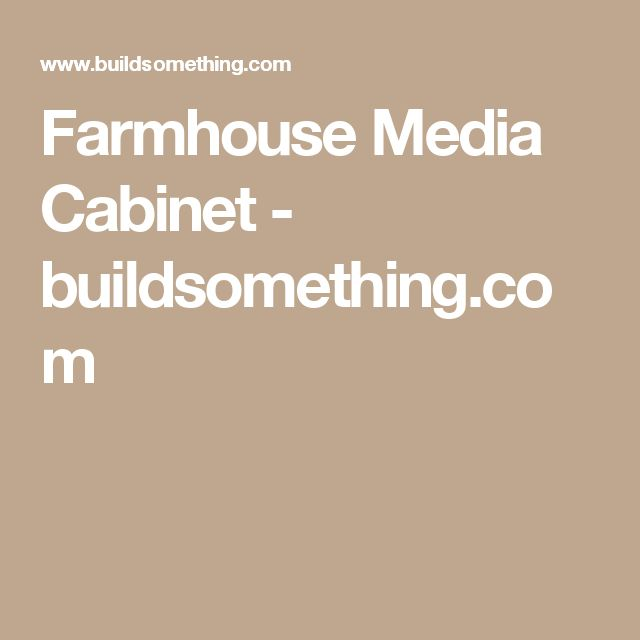 Farmhouse Media Cabinet - buildsomething.com