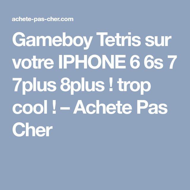 Gameboy Tetris sur votre IPHONE 6 6s 7 7plus 8plus ! trop cool !                      – Achete Pas Cher