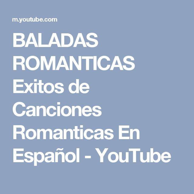 BALADAS ROMANTICAS Exitos de Canciones Romanticas En Español - YouTube