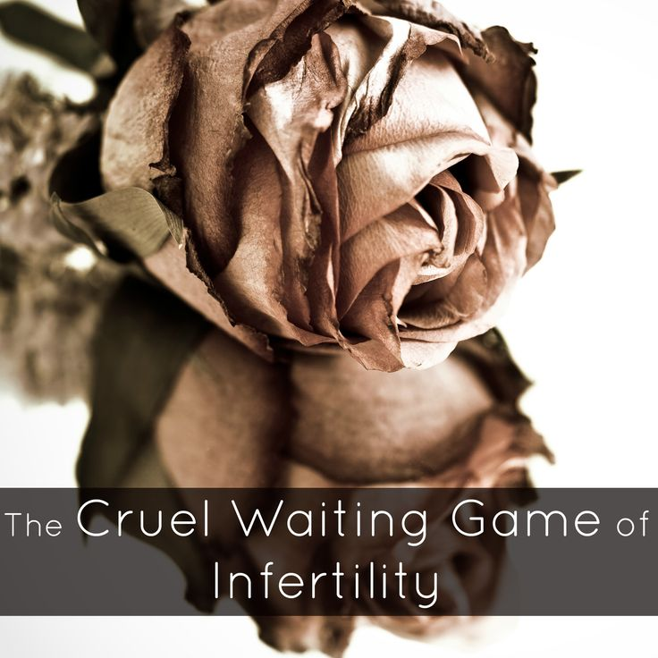 The Cruel Waiting Game of Infertility