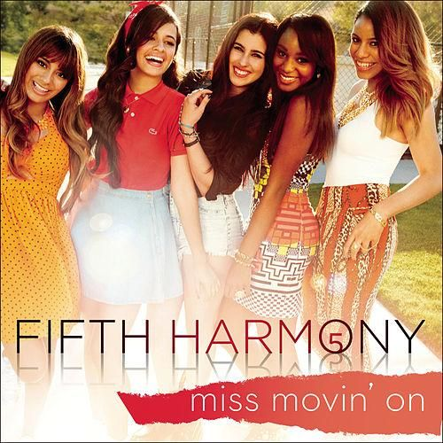 Fifth Harmony: Miss movin' on (CD Single) - 2013.