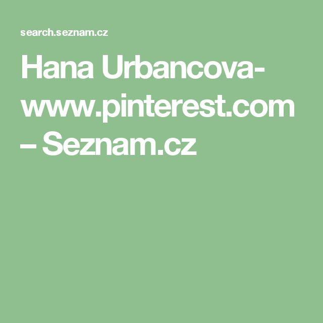 Hana Urbancova- www.pinterest.com – Seznam.cz