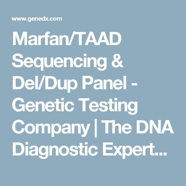 Marfan/TAAD Sequencing & Del/Dup Panel - Genetic Testing Company | The DNA Diagnostic Experts | GeneDx