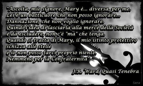 J.R. Ward, Quasi Tenebra   http://insaziabililetture.forumfree.it/?t=62366390