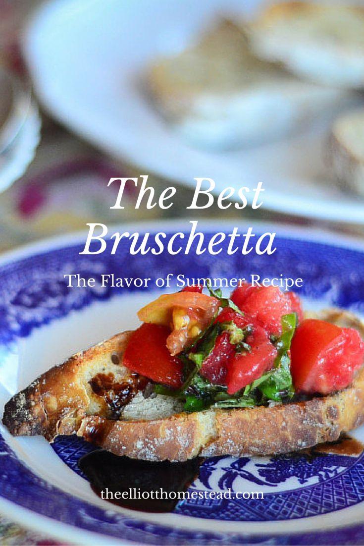 The Best Bruschetta Recipe The flavor of summer.  www.theelliotthomestead.com