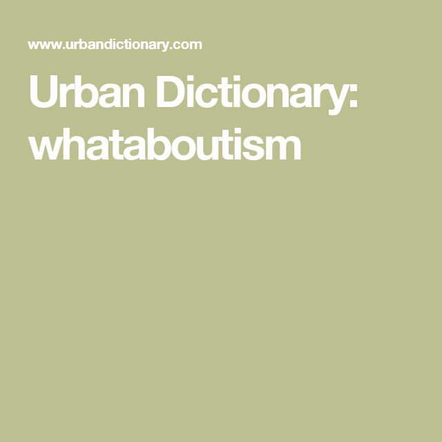 Urban Dictionary: whataboutism