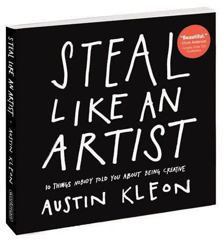 Wanted: Austin Kleon's Steal Like An Artist