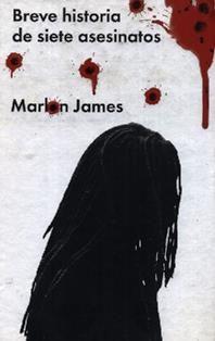 Breve historia de siete asesinatos / Marlon James ; traducción de Javier Calvo, con la colaboración de Wendy Guerra. PR 9265.9.I358 B