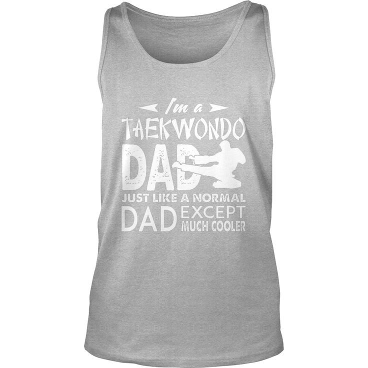 I'm A Taekwondo Dad T Shirt sporting funnt, Order HERE ==> https://www.sunfrog.com/LifeStyle/122597755-655345666.html?89701, Please tag & share with your friends who would love it, #renegadelife #christmasgifts #xmasgifts