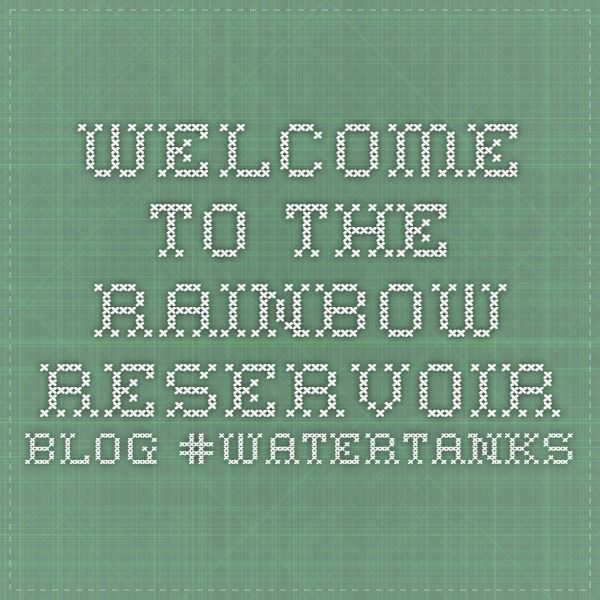 Welcome to the Rainbow Reservoir Blog #watertanks